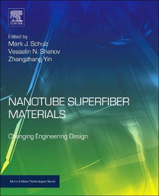Nanotube Superfiber Materials: Changing Engineering Design - Micro & Nano Technologies (Hardback)