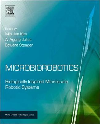 Microbiorobotics: Biologically Inspired Microscale Robotic Systems - Micro & Nano Technologies (Hardback)