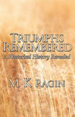 Triumphs Remembered: A Rhetorical History Revealed (Paperback)