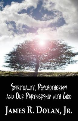 Spirituality, Psychotherapy and Our Partnership with God (Paperback)