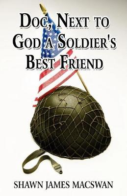 Doc, Next to God a Soldier's Best Friend (Paperback)