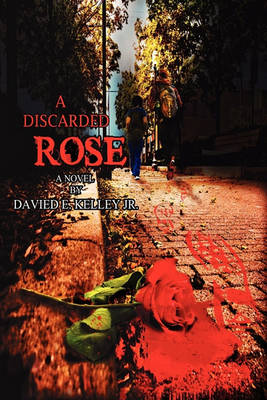 A Discarded Rose (Paperback)