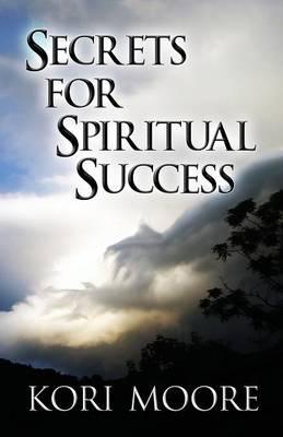 Secrets for Spiritual Success (Paperback)