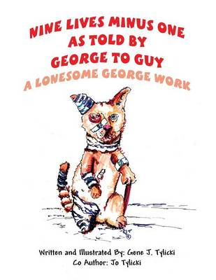 Nine Lives Minus One: As Told by George to Guy: (A Lonesome George Work) (Paperback)