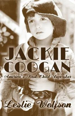 Jackie Coogan: America's First Child Superstar (Paperback)