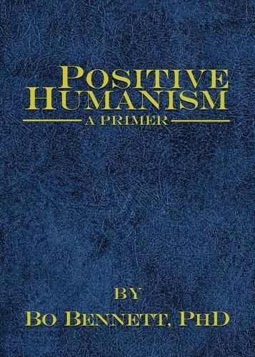 Positive Humanism: A Primer (Paperback)