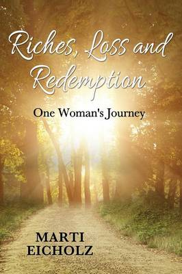 Riches, Loss and Redemption: One Woman's Journey (Paperback)