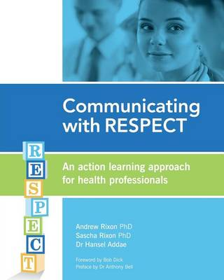 Communicating with Respect: An Action Learning Approach for Health Professionals (Paperback)