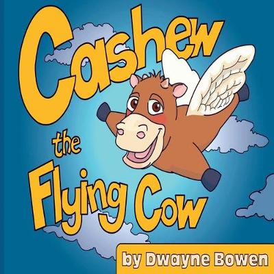 Cashew the Flying Cow (Paperback)