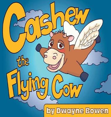 Cashew the Flying Cow (Hardback)
