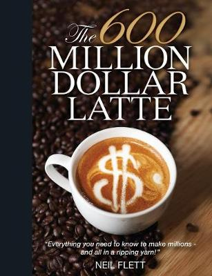 The 600 Million Dollar Latte (Paperback)