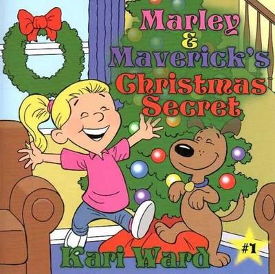 Marley & Maverick's Christmas Secret (Paperback)