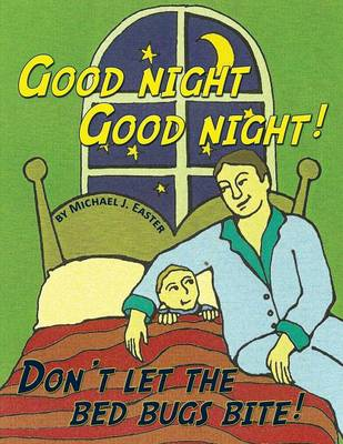 Good Night Good Night! Don't Let the Bed Bugs Bite! (Paperback)