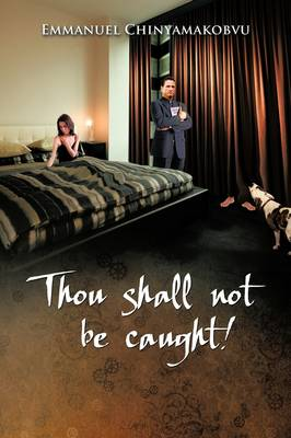 Thou Shall Not Be Caught! (Paperback)