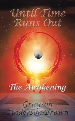 Until Time Runs Out: The Awakening (Paperback)