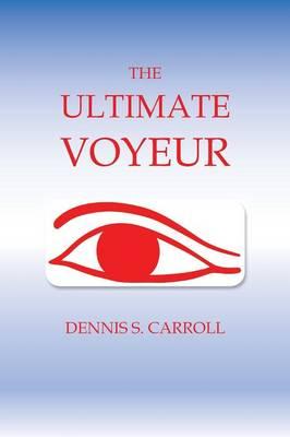 The Ultimate Voyeur (Paperback)