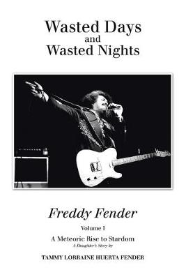 Wasted Days and Wasted Nights: A Meteoric Rise to Stardom (Paperback)