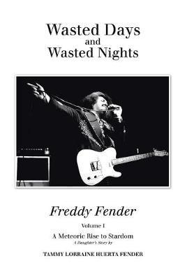 Wasted Days and Wasted Nights: A Meteoric Rise to Stardom (Hardback)