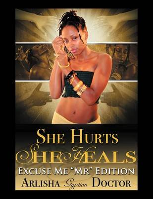 She Hurts, She Heals: Excuse Me Mr. (Paperback)