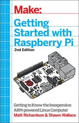 Getting Started with Raspberry Pi: Electronic Projects with the Low-Cost Pocket-Sized Computer (Paperback)