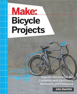 Make: Bicycle Projects (Paperback)