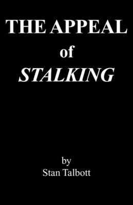 The Appeal of Stalking (Paperback)