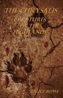 The Chrysalis: Creatures of the Highlands (Paperback)
