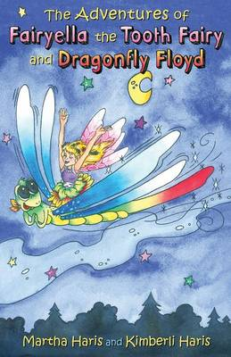 The Adventures of Fairyella the Tooth Fairy and Dragonfly Floyd (Paperback)