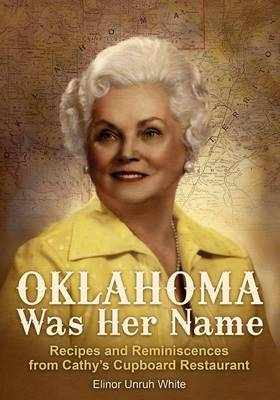 Oklahoma Was Her Name: Recipes and Reminiscences from Cathy's Cupboard Restaurant (Paperback)