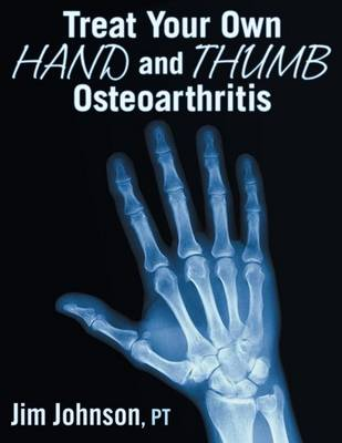 Treat Your Own Hand and Thumb Osteoarthritis (Paperback)