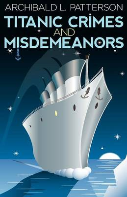 Titanic Crimes and Misdemeanors (Paperback)