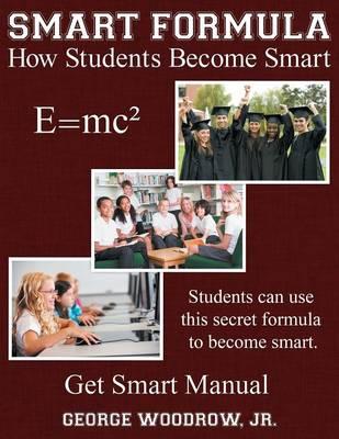 Smart Formula: How Students Become Smart E=mc2 (Paperback)