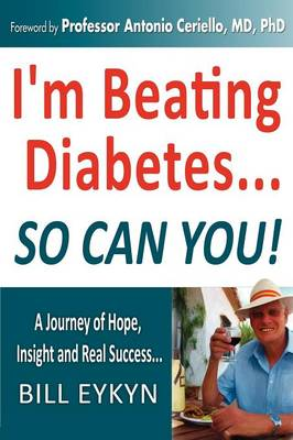 I'm Beating Diabetes...and So Can You! by Controlling Your Blood Sugar Spikes (Paperback)