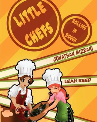 Little Chefs: Rolling in Dough (Paperback)