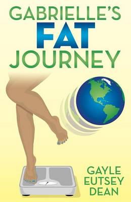 Gabrielle's Fat Journey (Paperback)