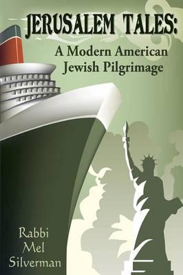 Jerusalem Tales: A Modern American Jewish Pilgrimage (Paperback)
