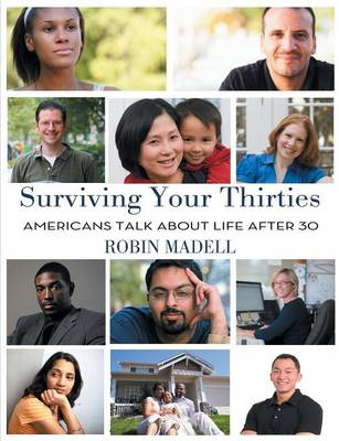 Surviving Your Thirties: Americans Talk about Life After 30 (Paperback)