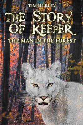 The Story of Keeper: The Man in the Forest (Paperback)