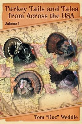 Turkey Tails and Tales from Across the USA: Volume 1 (Paperback)