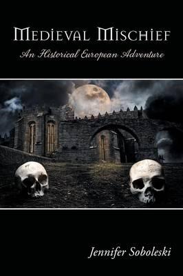 Medieval Mischief: An Historical European Adventure (Paperback)