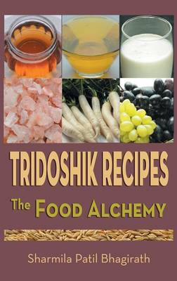 Tridoshik Recipes - The Food Alchemy (Hardback)