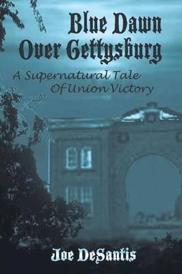 Blue Dawn Over Gettysburg (Paperback)