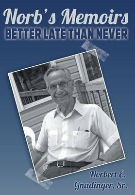 Norb's Memoirs: Better Late Than Never (Hardback)
