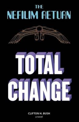 The Nefilim Return: Total Change (Paperback)