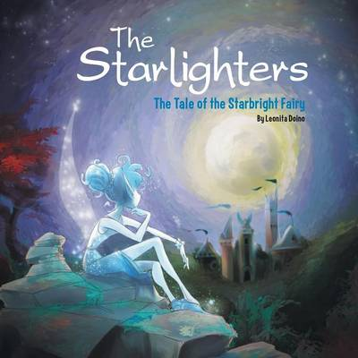 The Starlighters: The Tale of the Starbright Fairy: Book One of the Starlighters Trilogy (Paperback)