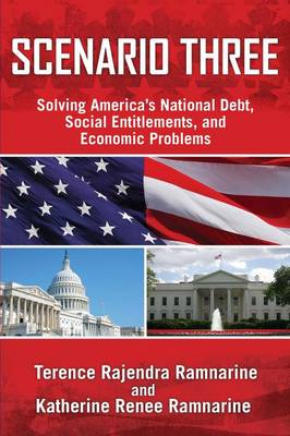 Scenario Three: Solving America's National Debt, Social Entitlements and Economic Problems (Paperback)