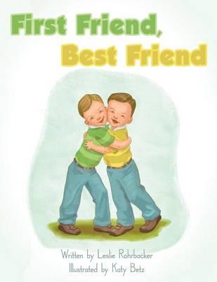 First Friend, Best Friend (Paperback)