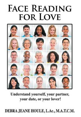 Face Reading for Love: Understand Yourself, Your Partner, Your Date, or Your Lover! (Hardback)