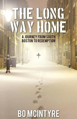 The Long Way Home: A Journey from South Boston to Redemption (Paperback)