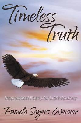 Timeless Truth: Inspirational Poetry for Life's Journey (Paperback)